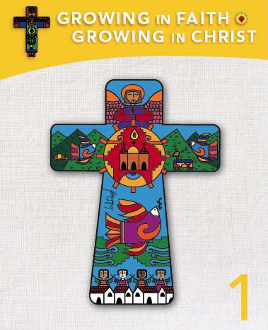 Growing in Faith; Growing in Christ 1 Textbook